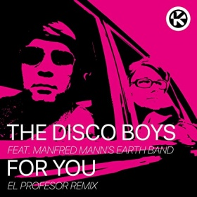 THE DISCO BOYS FEAT. MANFRED MANN'S EARTH BAND - FOR YOU (EL PROFESOR REMIX)